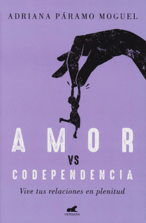 AMOR VS CODEPENDENCIA: VIVE TUS RELACIONES EN PLENITUD