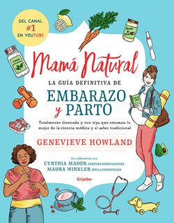 MAMA NATURAL: LA GUIA DEFINITIVA DE EMBARAZO Y...