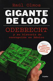 GIGANTE DE LODO: ODEBRECHT Y SU HISTORIA DE...