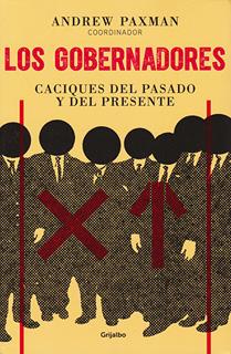LOS GOBERNADORES: CACIQUES DEL PASADO Y DEL...