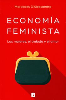 ECONOMIA FEMINISTA: LAS MUJERES, EL TRABAJO Y EL AMOR