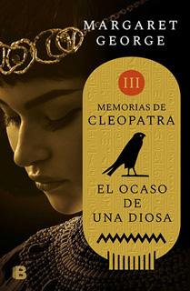 MEMORIAS DE CLEOPATRA VOL. 3: EL OCASO DE UNA DIOSA
