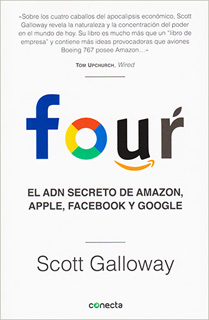 FOUR: EL ADN SECRETO DE AMAZON, APPLE, FACEBOOK Y...