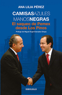 CAMISAS AZULES MANOS NEGRAS: EL SAQUEO DE PEMEX...