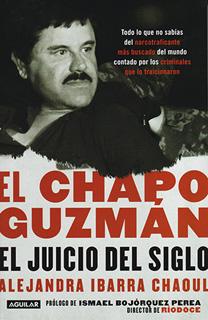 EL CHAPO GUZMAN: EL JUICIO DEL SIGLO