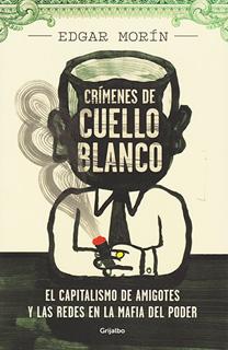CRIMENES DE CUELLO BLANCO: EL CAPITALISMO DE...