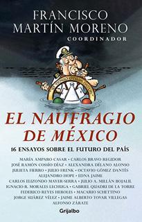 EL NAUFRAGIO DE MEXICO: 16 ENSAYOS SOBRE EL...