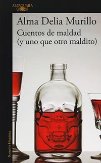 CUENTOS DE MALDAD (Y UNO QUE OTRO MALDITO)