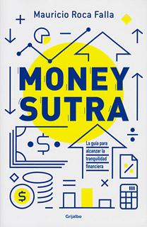 MONEY SUTRA: LA GUIA PARA ALCANZAR LA...