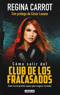 COMO SALIR DEL CLUB DE LOS FRACASADOS