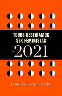 LIBRO AGENDA TODOS DEBERIAMOS SER FEMINISTAS EN...