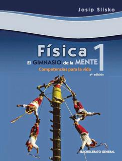 FISICA 1: EL GIMNASIO DE LA MENTE (COMPETENCIAS PARA LA VIDA)