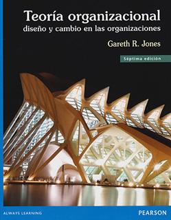 TEORIA ORGANIZACIONAL: DISEÑO Y CAMBIO EN LAS...