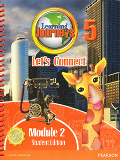 LEARNING JOURNEYS 5 LETS CONNECT MODULE 2 STUDENT EDITION