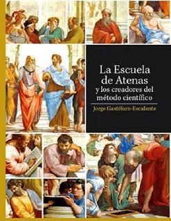 LA ESCUELA DE ATENAS Y LOS CREADORES DEL METODO CIENTIFICO