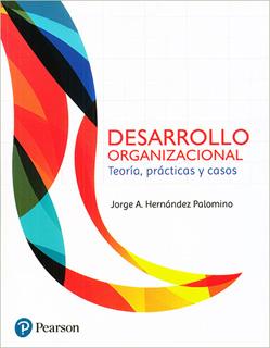 DESARROLLO ORGANIZACIONAL: TEORIA, PRACTICAS Y CASOS