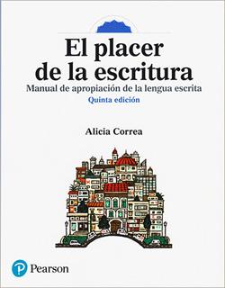 EL PLACER DE LA ESCRITURA: MANUAL DE APROPIACION...