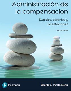 ADMINISTRACION DE LA COMPENSACION: SUELDOS, SALARIOS Y PRESTACIONES