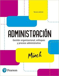 ADMINISTRACION: GESTION ORGANIZACIONAL, ENFOQUES...