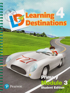 LEARNING DESTINATIONS 4 PRIMARY MODULE 3 STUDENT...