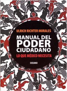 MANUAL DEL PODER CIUDADANO: LO QUE MEXICO NECESITA