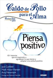 CALDO DE POLLO PARA EL ALMA. PIENSA POSITIVO