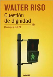 CUESTION DE DIGNIDAD: EL DERECHO A DECIR NO