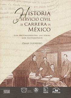 HISTORIA DEL SERVICIO CIVIL DE CARRERA EN MEXICO