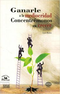 GANARLE A LA MEDIOCRIDAD: CONCENTREMONOS EN CRECER
