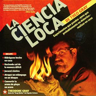 LA CIENCIA LOCA DE THEO GRAY (EXPERIMENTOS)