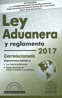 LEY ADUANERA Y SU REGLAMENTO 2017 CORRELACIONADA