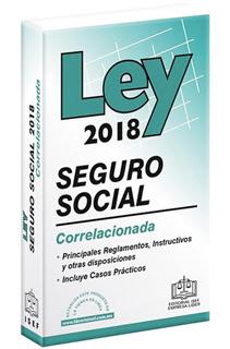 LEY DEL SEGURO SOCIAL CORRELACIONADA 2018