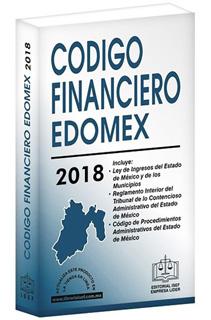 CODIGO FINANCIERO DEL ESTADO DE MEXICO 2018 (INCLUYE CODIGO DE PROCEDIMIENTOS ADMINISTRATIVOS)