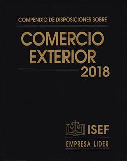 COMPENDIO DE DISPOSICIONES SOBRE COMERCIO EXTERIOR 2018(EJECUTIVO Y COMPLEMENTO)