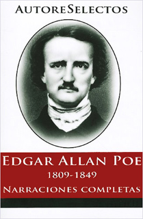 EDGAR ALLAN POE 1809-1849 (SELECCION) NARRACIONES COMPLETAS