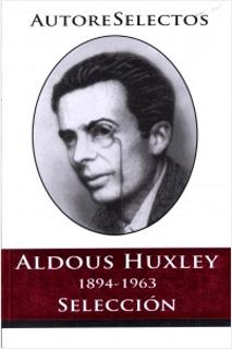 ALDOUS HUXLEY 1984-1963 (SELECCION)