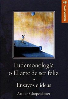 EUDEMONOLOGIA O EL ARTE DE SER FELIZ - ENSAYOS E...
