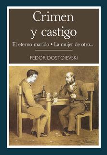 CRIMEN Y CASTIGO - EL ETERNO MARIDO - LA MUJER DE...