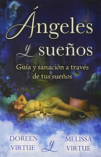 ANGELES Y SUEÑOS: GUIA Y SANACION A TRAVES DE...