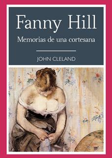 FANNY HILL: MEMORIA DE UNA CORTESANA