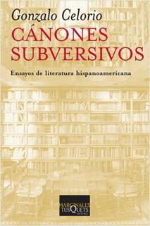 CANONES SUBVERSIVOS: ENSAYOS DE LITERATURA...