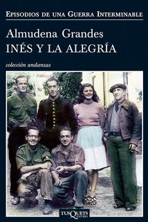INES Y LA ALEGRIA: EPISODIOS DE UNA GUERRA...