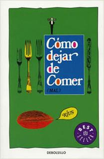 COMO DEJAR DE COMER (MAL)