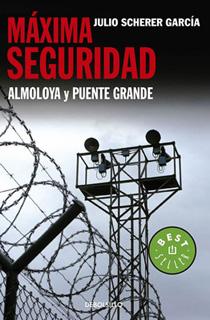 MAXIMA SEGURIDAD: ALMOLOYA Y PUENTE GRANDE