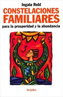 CONSTELACIONES FAMILIARES PARA LA PROSPERIDAD Y...