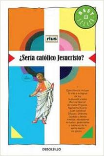 ¿SERIA CATOLICO JESUCRISTO?