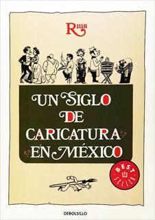 UN SIGLO DE CARICATURA EN MEXICO