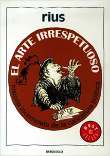 EL ARTE IRRESPETUOSO: HISTORIA INCOMPLETA DE LA...