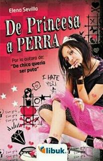 DE PRINCESA A PERRA