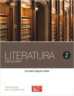 LITERATURA 2 (SERIE INTEGRAL POR COMPETENCIAS)